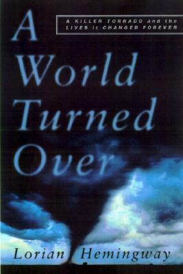 Image for A World Turned Over : A Killer Tornado and the Lives It Changed Forever