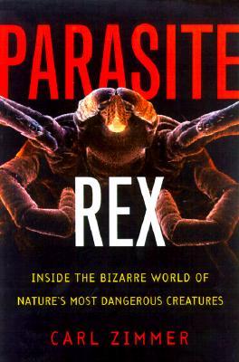 Image for PARASITE REX : INSIDE THE BIZARRE WORLD