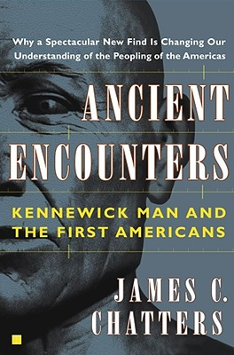 Image for Ancient Encounters: Kennewick Man and the First Americans