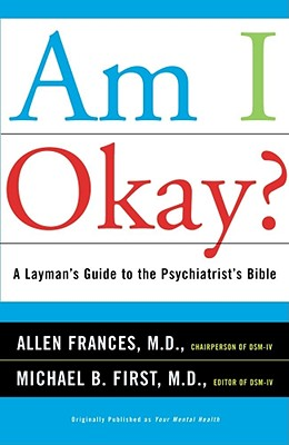 Image for Am I Okay?: A Layman's Guide to the Psychiatrist's Bible