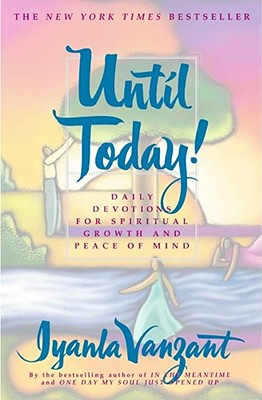Image for Until Today!: Daily Devotions for Spiritual Growth and Peace of Mind