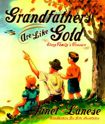 Image for Grandfathers are Like Gold: Every Family's Treasure
