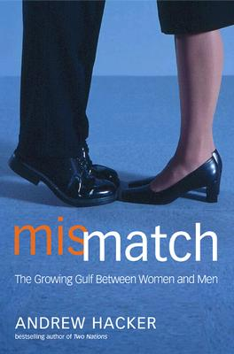 Image for Mismatch : The Growing Gulf Between Women and Men