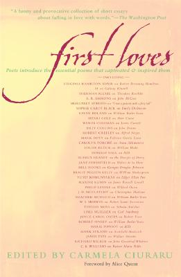 Image for First Loves: Poets Introduce the Essential Poems That Captivated and Inspired Them