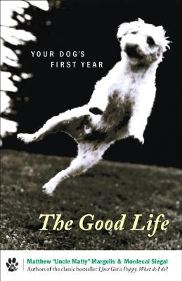 Image for The Good Life: Your Dog's First Year