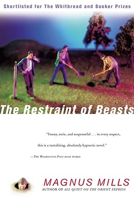 The Restraint of Beasts, Mills, Magnus