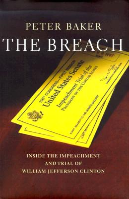 Image for The Breach: Inside the Impeachment and Trial of William Jefferson Clinton