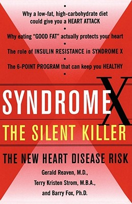 Syndrome X: The Silent Killer: The New Heart Disease Risk, Gerald Reaven, Terry Kirsten Strom, Barry Fox