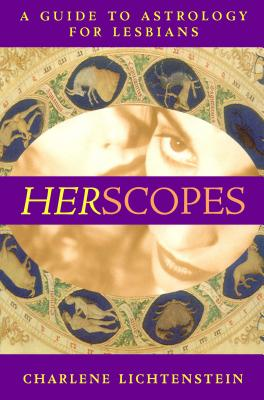 HerScopes: A Guide to Astrology for Lesbians, CHARLENE LICHTENSTEIN