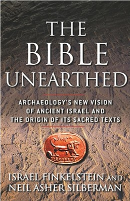 Image for Bible Unearthed: Archaeology's New Vision of Ancient Israel and the Origin of its Sacred Texts