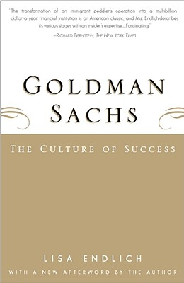 Goldman Sachs : The Culture of Success, Endlich, Lisa