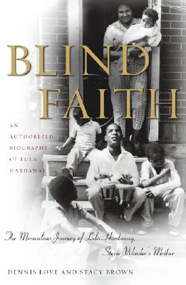 Image for Blind Faith: The Miraculous Journey of Lula Hardaway, Stevie Wonder's Mother