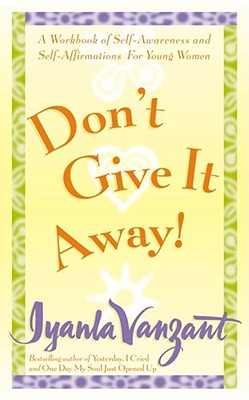 Image for Don't Give It Away! : A Workbook of Self-Awareness and Self-Affirmations for Young Women