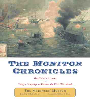 Image for The Monitor Chronicles : One Sailor's Account : Today's Campaign to Recover the Civil War Wreck