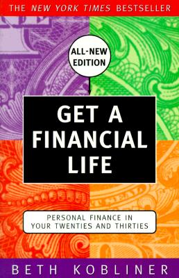 Image for Get a Financial Life: Personal Finance in Your Twenties and Thirties