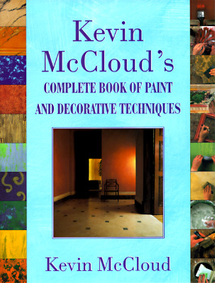 Image for KEVIN MCCLOUD'S COMPLETE BOOK OF PAINT A