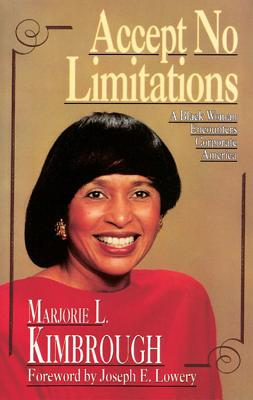 Image for Accept No Limitations: A Black Woman Encounters Corporate America