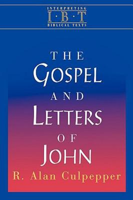 Image for Interpreting Biblical Texts Series - The Gospel and Letters of John