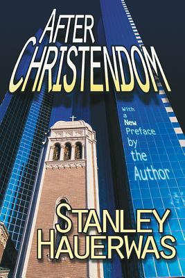 After Christendom, Hauerwas, Stanley