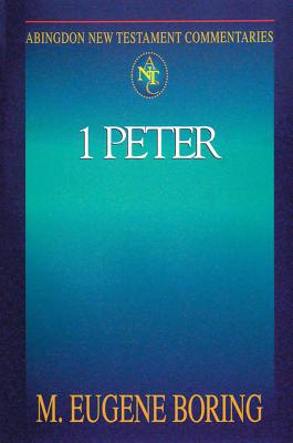 1 Peter (Abingdon New Testament Commentaries), Boring, M. Eugene