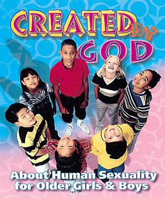 Image for Created By God Revised Student: About Human Sexuality for Older Girls and Boys