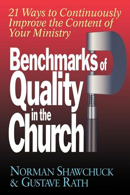 Image for Benchmarks of Quality in the Church: 21 Ways to Continuously Improve the Content of Your Ministry