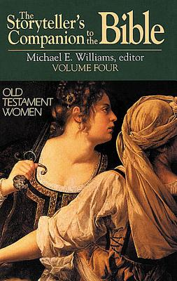 Image for Old Testament Women (Storyteller's Companion to the Bible Volume Four)