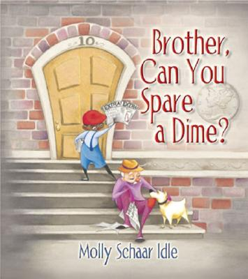 Brother, Can You Spare a Dime?, Molly Schaar Idle