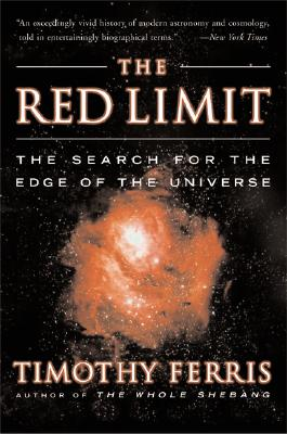 The Red Limit: The Search for the Edge of the Universe, Timothy Ferris