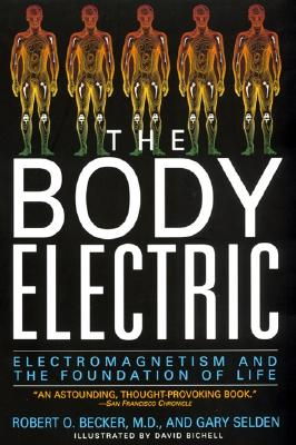 Image for THE BODY ELECTRIC - Electromagnetism and the Foundation of Life