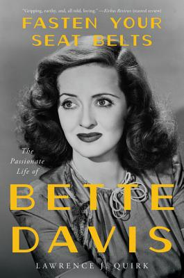 Image for Fasten Your Seat Belts : The Passionate life of Bette Davis