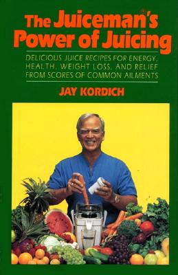 The Juiceman's Power of Juicing, Kordich, Jay