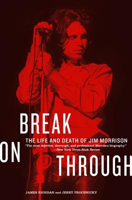Image for Break on Through : The Life and Death of Jim Morrison