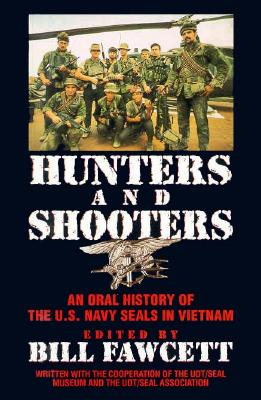 Image for Hunters & Shooters: An Oral History of the U.S. Navy SEALS in Vietnam