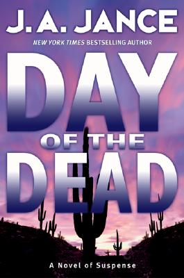 Day of the Dead: A Novel of Suspense, J. A. JANCE