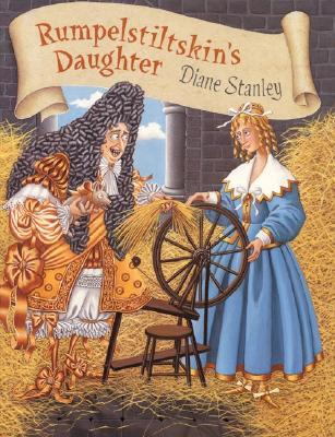RUMPELSTILTSKIN'S DAUGHTER, DIANE STANLEY
