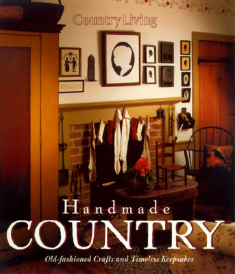 Image for Country Living Handmade Country: Old-Fashioned Crafts and Timeless Keepsakes