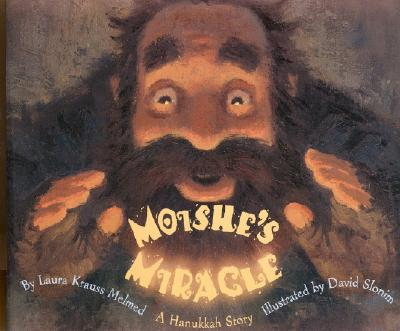 Image for Moishe's Miracle: A Hanukkah Story