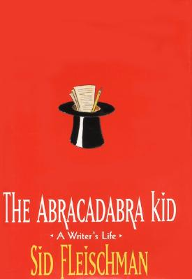 Image for The Abracadabra Kid: A Writer's Life