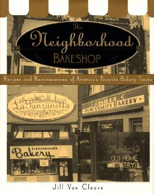 Image for Neighborhood Bakeshop: Recipes and Reminiscences of America' Favorite Bakery Tre
