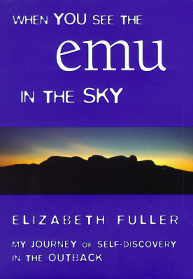 WHEN YOU SEE THE EMU IN THE SKY, FULLER, ELIZABETH