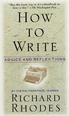 Image for How to Write: Advice and Reflections