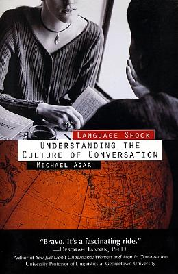 Language Shock: Understanding The Culture Of Conversation, Agar, Michael H., PhD