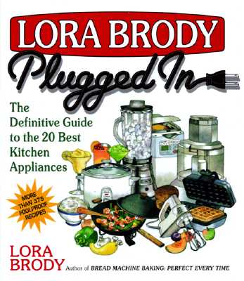 Image for Lora Brody Plugged In: The Definitive Guide To The 20 Best Kitchen Appliances