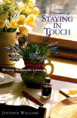 Image for The Pleasures of Staying in Touch: Writing Memorable Letters