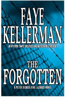 The Forgotten: A Peter Decker/Rina Lazarus Novel, Kellerman, Faye