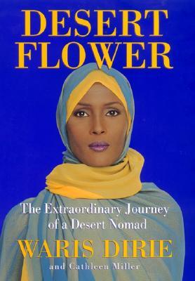 Image for Desert Flower: The Extraordinary Journey Of A Desert Nomad