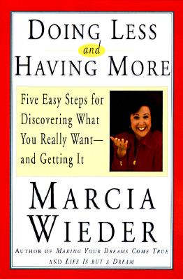 Image for Doing Less and Having More: Five Easy Steps for Discovering What You Really Want and Getting It