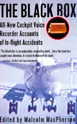 The Black Box: All-New Cockpit Voice Recorder Accounts Of In-flight Accidents, Malcolm Macpherson