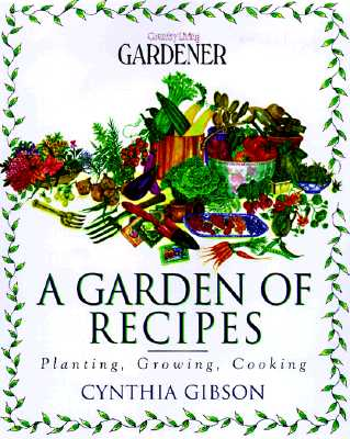 Image for A Garden of Recipes: Planting, Growing, Cooking